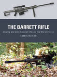 The Barrett Rifle: Sniping and Anti-Materiel Rifles in the War on Terrora by Chris McNab