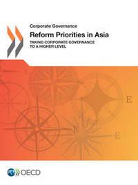 Corporate Governance Reform Priorities in Asia