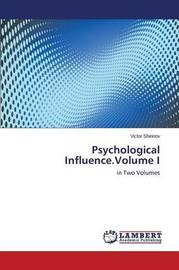 Psychological Influence.Volume I by Sheinov Victor