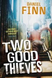 Two Good Thieves by Daniel Finn image