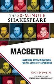 Macbeth: The 30-Minute Shakespeare by William Shakespeare