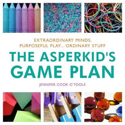 The Asperkid's Game Plan by Jennifer Cook O'Toole