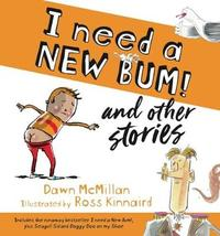 I Need a New Bum! and other stories by Dawn McMillan image