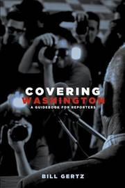 Covering Washington by Bill Gertz