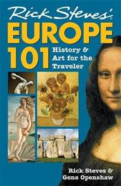 Rick Steves' Europe 101 by Rick Steves