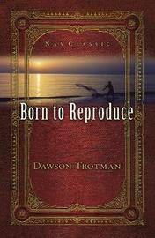 Born to Reproduce 10-Pack by Dawson Trotman image
