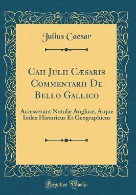 Caii Julii C�saris Commentarii de Bello Gallico by Julius Caesar image