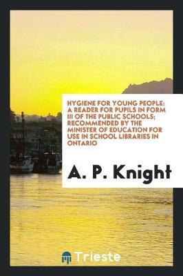 Hygiene for Young People by A. P. Knight