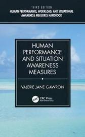 Human Performance and Situation Awareness Measures by Valerie J Gawron