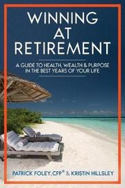 Winning at Retirement by Patrick Foley