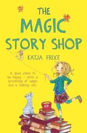 The Magic Story Shop by Katja Frixe