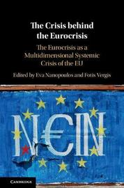 The Crisis behind the Eurocrisis