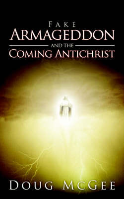 Fake Armageddon and the Coming Antichrist by Doug McGee image