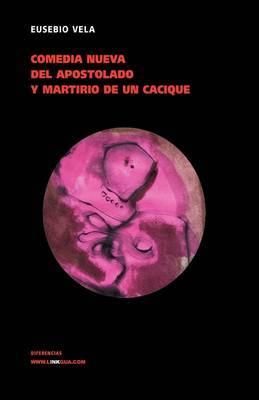 Comedia Nueva Del Apostolado En Las Indias Y Martirio by Eusebio Vela image