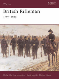 British Rifleman by Philip J. Haythornthwaite
