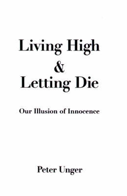 Living High and Letting Die by Peter Unger image