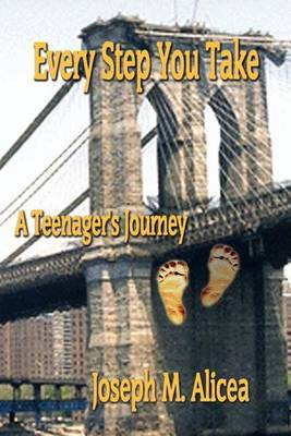 Every Step You Take by Joseph M Alicea