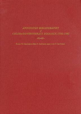 Annotated Bibliography of Colorado Vertebrate Zoology, 1776-1995 by Linda H. Beidleman