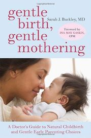 Gentle Birth, Gentle Mothering: A Doctor's Guide to Natural Childbirth and Gentle Early Parenting Choices by Sarah Buckley image