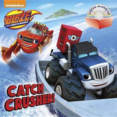 Catch Crusher! (Blaze and the Monster Machines) by Random House