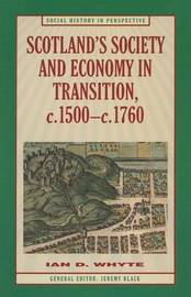Scotland's Society and Economy in Transition, c.1500-c.1760 by Ian D Whyte image