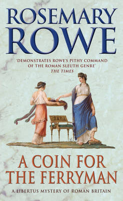A Coin for the Ferryman by Rosemary Rowe