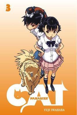 Cat Paradise: Vol 3 by Yuji Iwahara