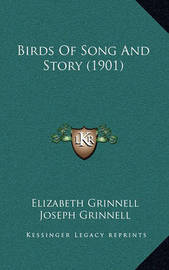 Birds of Song and Story (1901) by Elizabeth Grinnell