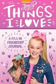 Jojo Siwa: Things I Love by Jojo Siwa Entertainment LLC