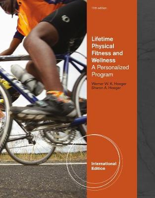 Lifetime Physical Fitness and Wellness by Sharon Hoeger