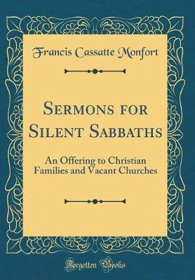 Sermons for Silent Sabbaths by Francis Cassatte Monfort image