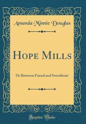 Hope Mills by Amanda Minnie Douglas
