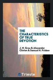 The Characteristics of True Devotion by J N Grou image