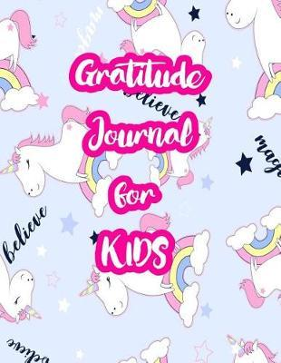 Gratitude Journal for Kids by Laurel Farrell