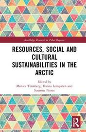 Resources, Social and Cultural Sustainabilities in the Arctic
