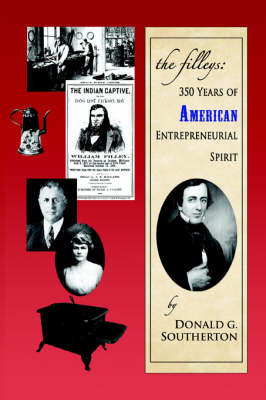 The Filleys: 350 Years of American Entrepreneurial Spirit by Donald G Southerton image