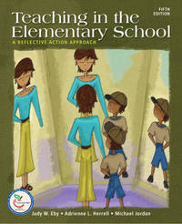 Teaching in the Elementary School: A Reflective Action Approach by Judy Eby image