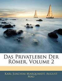 Das Privatleben Der Rmer, Volume 2 by August Mau