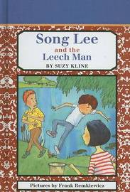 Song Lee and the Leech Man by Suzy Kline