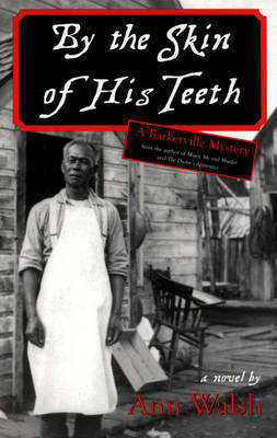 By the Skin of His Teeth by Ann Walsh image