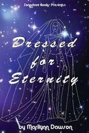 Dressed for Eternity by MS Marilynn Dawson