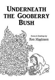 Underneath the Gooberry Bush by Ken Higginson