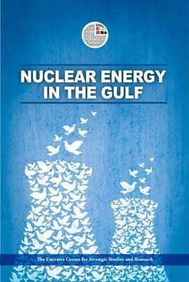 Nuclear Energy in the Gulf by The Emirates Center for Strategic Studies and Research image