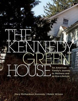 The Kennedy Green House by Mary Richardson Kennedy