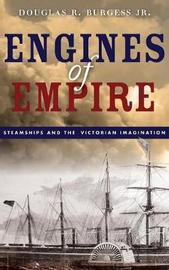 Engines of Empire by Douglas R. Burgess