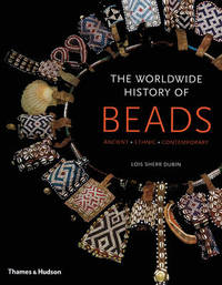 The Worldwide History of Beads by Lois Sherr Dubin image