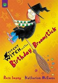 Titchy Witch: The Birthday Broomstick by Rose Impey image