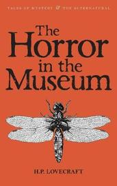 The Horror in the Museum by H.P. Lovecraft