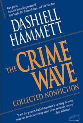 Crime Wave: Collected Nonfiction by Dashiell Hammett image