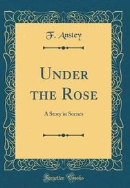 Under the Rose by F ANSTEY image